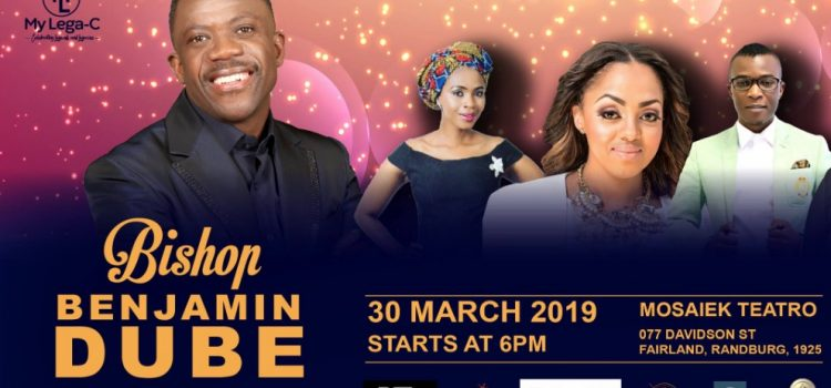 Benjamin Dube's My Legacy Live Concert 30 March 2019